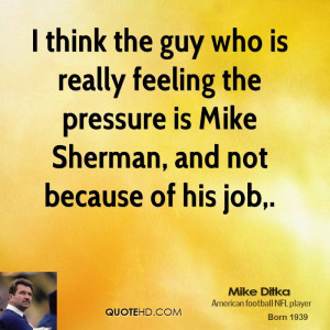 Think The Guy Who Really Feeling Pressure Mike Sherman