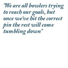 bowling quote More
