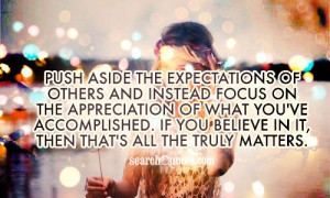 aside the expectations of others and instead focus on the appreciation ...