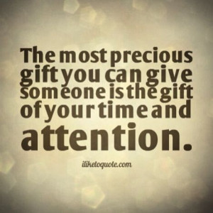 The Most Precious Gift You...