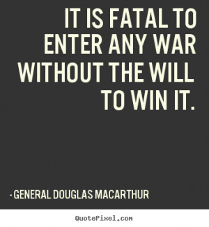 Famous War Quotes From Generals General douglas macarthur's