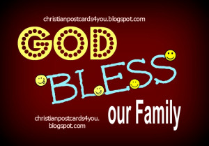 May God Bless My Family Quotes ~ Free Card God bless our family   Free ...