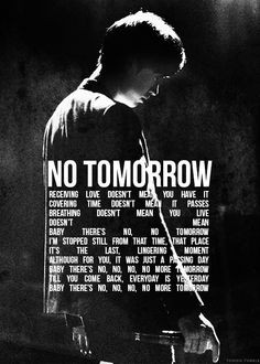 No Tomorrow- Tablo via yghigh.tumblr This song is soo beautiful ...