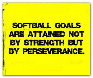 motivational-softball-qoutes-softball-goals-are-attained-not-by ...