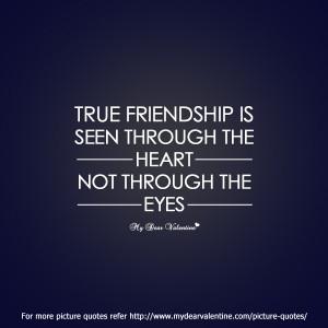 friendship quotes - True friendship is seen