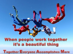 QUOTE & POSTER: When people work together it's a beautiful thing ...