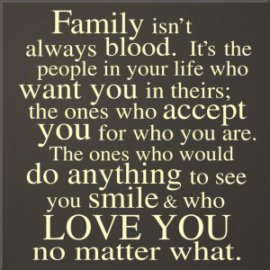 ... Always Blood. It' The People In Your Life Who Want You In Theirs