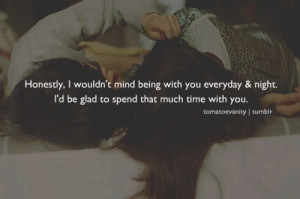 would love spending most of my time with you, Promise :)