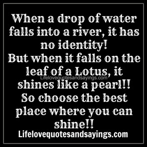 When a drop of water falls into a river, it has no identity! But when ...