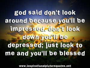 Just look to Me and You'll be Blessed ~ Blessing Quote