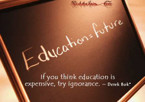 Education Quotes, Derek Bok Quotes, Inspirational Quotes, Pictures and ...