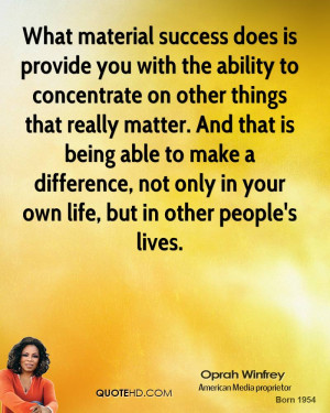 oprah-winfrey-oprah-winfrey-what-material-success-does-is-provide-you ...