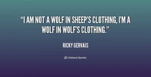 quote-Ricky-Gervais-i-am-not-a-wolf-in-sheeps-178912_1.png
