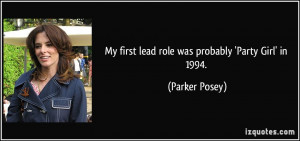 My first lead role was probably 'Party Girl' in 1994. - Parker Posey