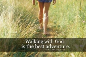 walking with God is the best adventure