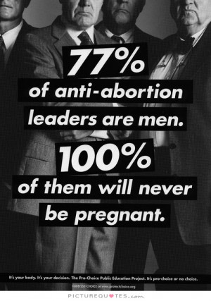 Pregnant Quotes Abortion Quotes Pro Choice Quotes