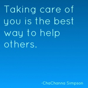 Taking care of you is the best way to help others