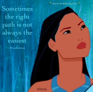 Pocahontas quote via Positive Words to live by on Facebook