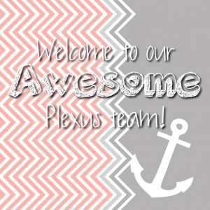 Welcome to our awesome plexus team!