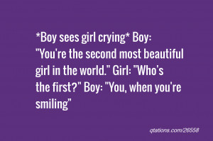 : *Boy sees girl crying* Boy: