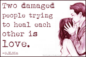EmilysQuotes.Com - damaged, people, heal, relationship, love ...