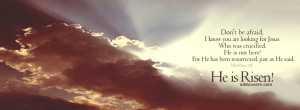 He is Risen Facebook Covers for your FB timeline profile! Download Now ...