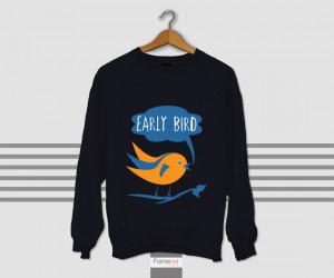 Early Bird Graphic Typographic Quote Sweatshirt Jumper Unisex