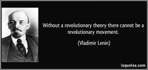Without a revolutionary theory there cannot be a revolutionary ...
