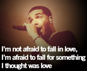 afraid, drake, fall in love, love, quote