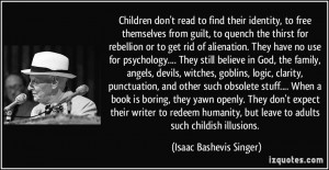 read to find their identity, to free themselves from guilt, to quench ...