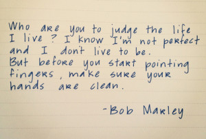 quotes #bob marley #judging others #perfect #quote #life