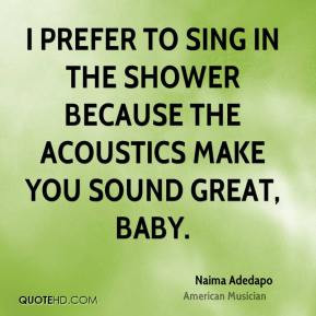 Naima Adedapo - I prefer to sing in the shower because the acoustics ...
