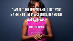 quote-Michelle-Obama-i-am-so-tired-of-fear-and-144699_1.png