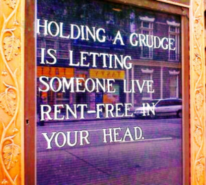 Holding a grudge, quote
