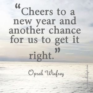 New Year quote - cheers to a new year and another chance for us to get ...