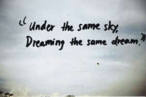 ... dreaming the same dream, freedom, love, polaroid, quote, sky, text, un