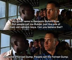 forrest gump haha love this part my name s forrest gump people call me ...