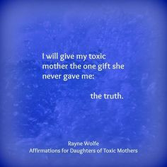 Quotes, Toxic Mothers, Disorder Mothers, Daughter Of Narcissist Mother ...