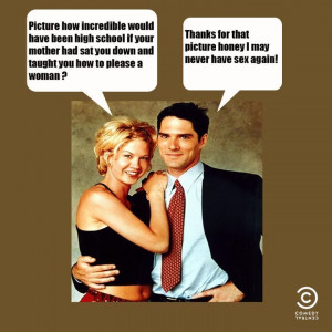 Dharma and Greg ~ Quotes ~ Picture how incredible high school would be ...