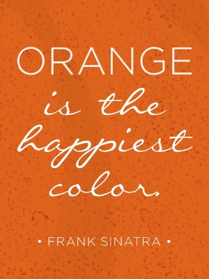 orange is the happiest color...although pink is at a tie for me. Lol ...