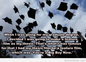 My graduation was awesome, your graduation will be awesome, trust me!