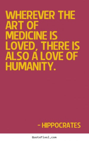 ... humanity hippocrates more love quotes friendship quotes motivational