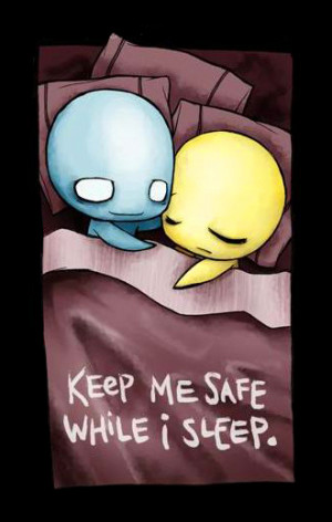 feel safe when im with you, protect me and hug me please