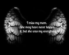 miss my mom everyday... More