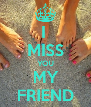 you my friend, i will miss you friend, miss you friends wallpapers