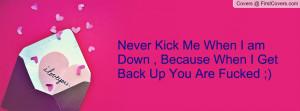 never_kick_me_when_i-135047.jpg?i