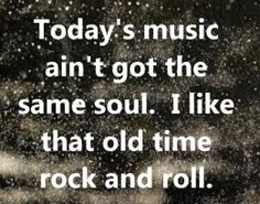 Old Time Rock and Roll - song lyrics, song quotes, songs, music lyrics ...