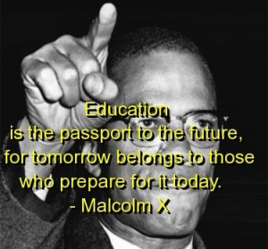 Malcolm x, quotes, sayings, education, future, quote, famous