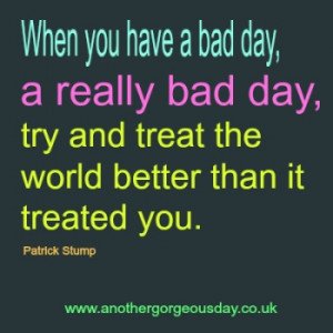 when you have a bad day quotes quotesgram