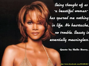 "... trouble. Beauty is essentially meaningless."" Quote by Halle Berry"